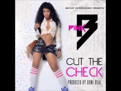 Pink Bitchh - Cut The Check  @PinkBitchh