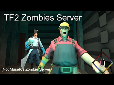 TF2 ZOMBIES SERVER!!! (NOT MUSELK'S SERVER)(OPEN) - YouTube