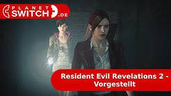 Resident Evil Revelations 2 (Switch) - Vorgestellt