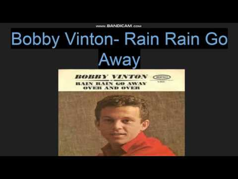 Rain Rain Go Away -- Bobby Vinton --Lyrics