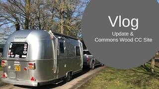 Update & Commons Wood Caravan Club Site