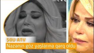 Nazənin göz yaşlarına qərq oldu (Şou ATV)
