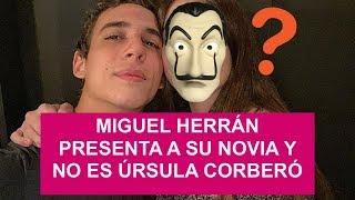 MIGUEL  HERRÁN presenta a SU NOVIA y... ¡¡¡NO ES ÚRSULA CORBERÓ!!! | LA CASA DE PAPEL
