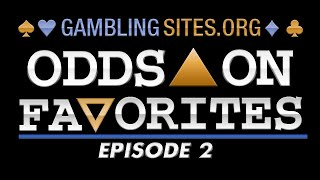 Odds On Favorites  - Ep.2 - Sports Betting News, Updates, Rants And More