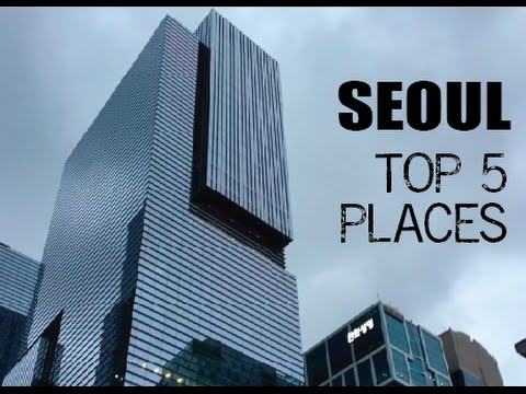 SEOUL 2016 // Top 5 places