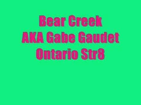 Bear Creek Aka Gabe Gaudet-Ontario Str8