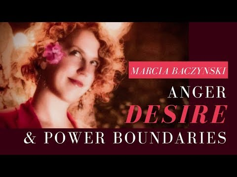 Alchemy of Desire, Anger and Boundaries - with Marcia Baczynski
