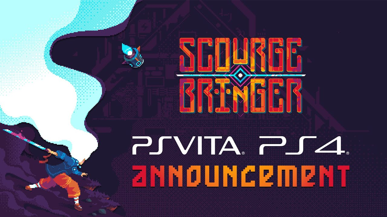ScourgeBringer -  PlayStation 4 & PSVita Announcement