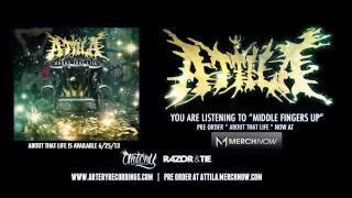ATTILA - MIDDLE FINGERS UP [Official Audio] (Track Video)