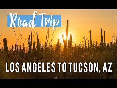 Los Angeles to Tucson, Arizona - 1 Day Road Trip