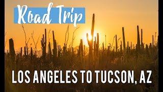 Los Angeles to Tucson, Arizona - 1 Day Road Trip