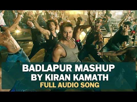 Badlapur Mashup by Kiran Kamath | Varun Dhawan, Yami Gautam, Huma Qureshi & Nawazuddin Siddiqui