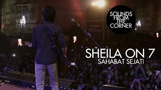 Download Mp3 Sheila On 7 - Sahabat Sejati | Sounds From The Corner Live #17