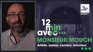 12 min avec - MONSIEUR MOUCH