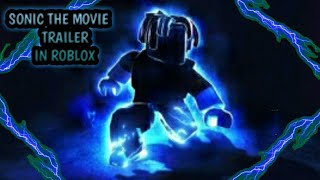SONIC TRAILER MOVIE THING WHAT EVER SO REAL ROBLOX LOL