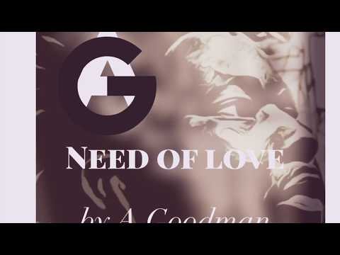 Need of Love by A.Goodman