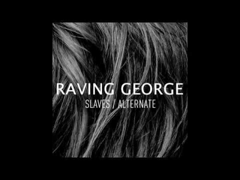 Raving George - Alternate (Original Mix) [Bad Life]