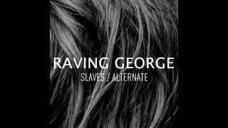 Raving George - Alternate (Original Mix) [Bad Life]