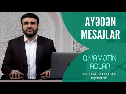 Hacı Ramil - Ayədən mesajlar  (Qiyamətin adları)