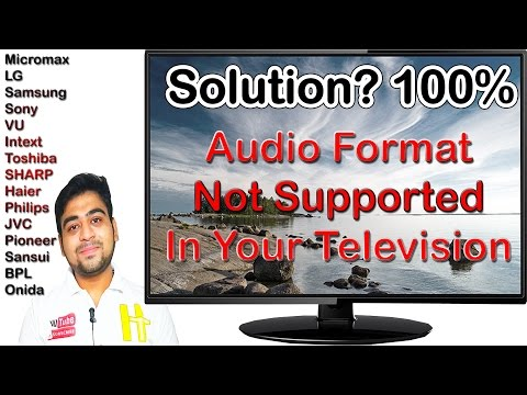 Unsupported Audio Format || in Television || in HD Movies and Videos || 100% Works Solution || Hindi