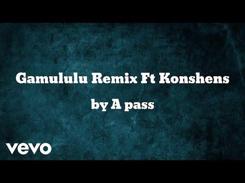 A pass - Gamululu Remix (AUDIO) ft. Konshens