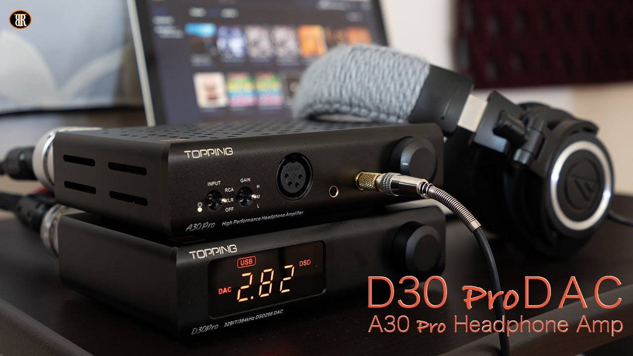 Topping D30 Pro DAC + A30 Pro Headphone Amp Review