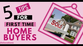 5 Tips For First Time Home Buyers (FIX MY CREDIT FRIDAY EPISODE #13)