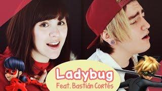 Miraculous Ladybug Opening / cover español FULL 🐞 Ft. Bastián Cortés