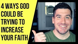 4 Ways God Will Increase Your Faith If You Let Him