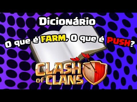 Dicionário Clash of Clans - O que é FARM e o que é PUSH ?