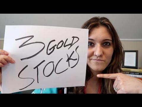 3 STOCKS I'M BUYING NOW -  APRIL 2017 - GOLD STOCKS PART I