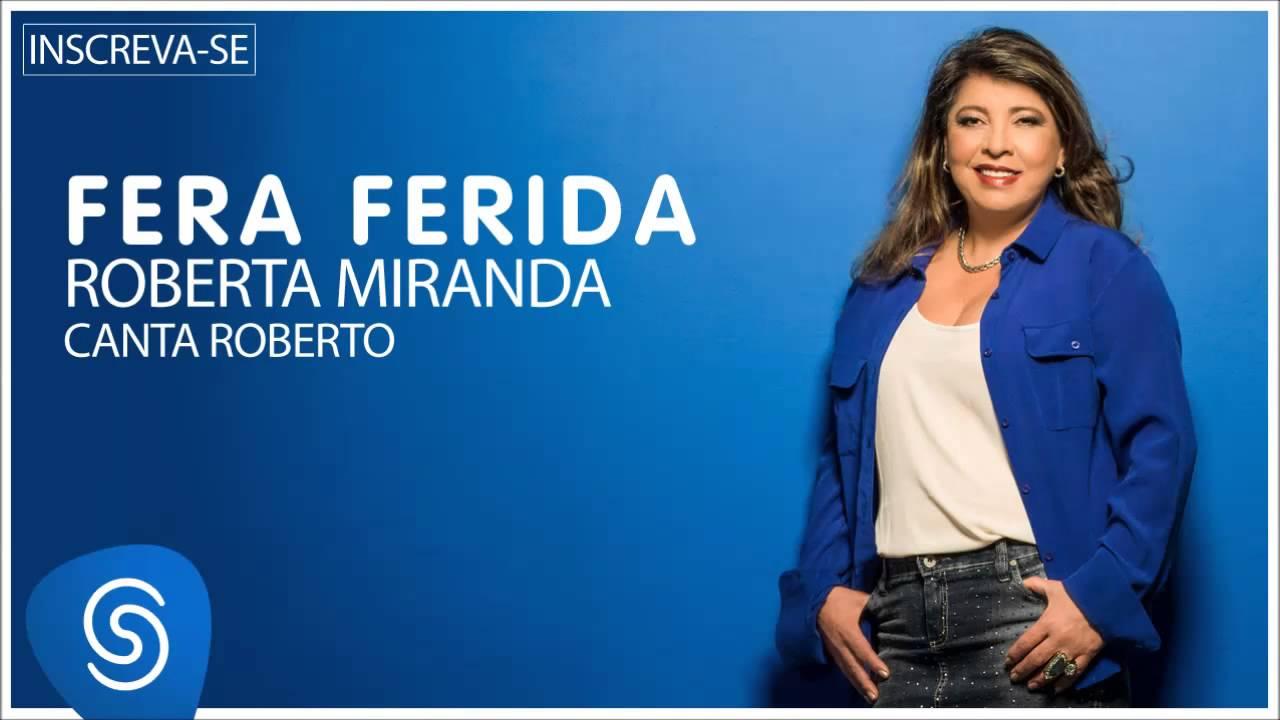 Roberta Miranda - Fera Ferida (Roberta canta Roberto