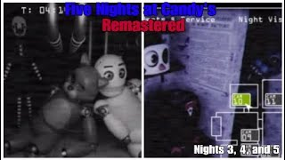 Old Candy and Blank! FNaC Remastered--Nights 3,4, and 5!!
