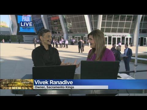 Vivek Ranadive Talks About His Excitement Over Golden 1 Center