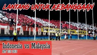 Tetap Lantang untuk Kebanggaan Match Ambiance Indonesia vs Malaysia AFF u19 2018 12 7 18