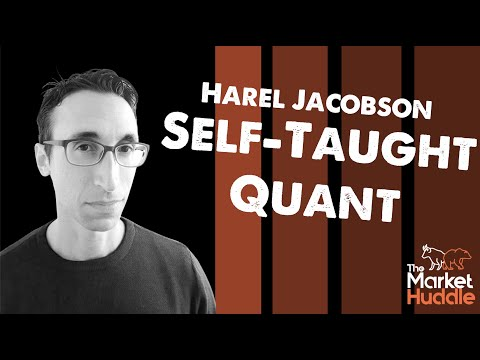 Self-Taught Quant (guest: Harel Jacobson) - Market Huddle Ep.140