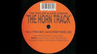 Tim Taylor & Dan Zamani - The Horn Track (Pump Panel Mix)