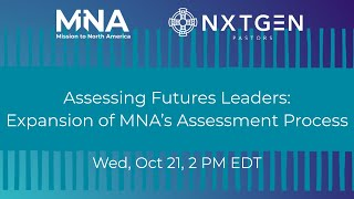 Assessing Future Leaders:Expansion of MNA's Assessment Process