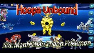 NBH:Hoopa Unbound,Hoopa Tà Ác,Sức Mạnh Thần Thánh Của Chúa Trời