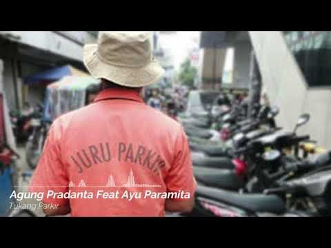 Agung Paradenta Feat Ayu Paramita - Tukang Parkir