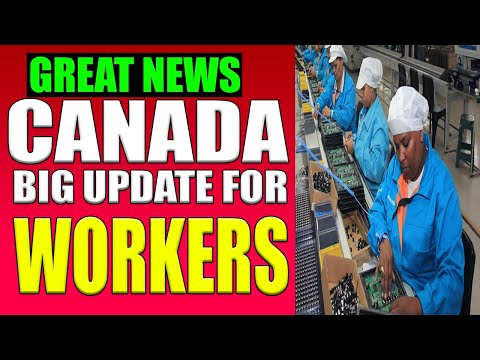 CANADA BIG UPDATE FOR SKILLED WORKERS & LABOUR SHORTAGE 2020
