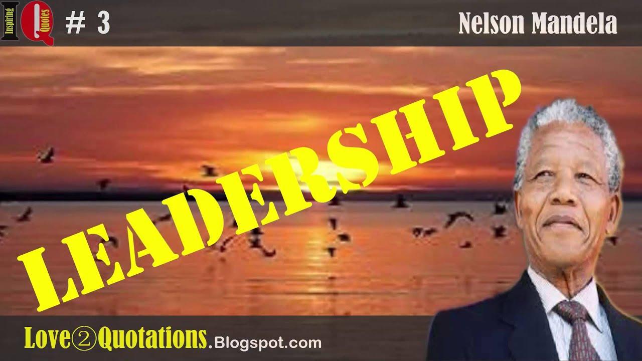 Iq 3 Nelson Mandela Quotes About Leadership Youtube