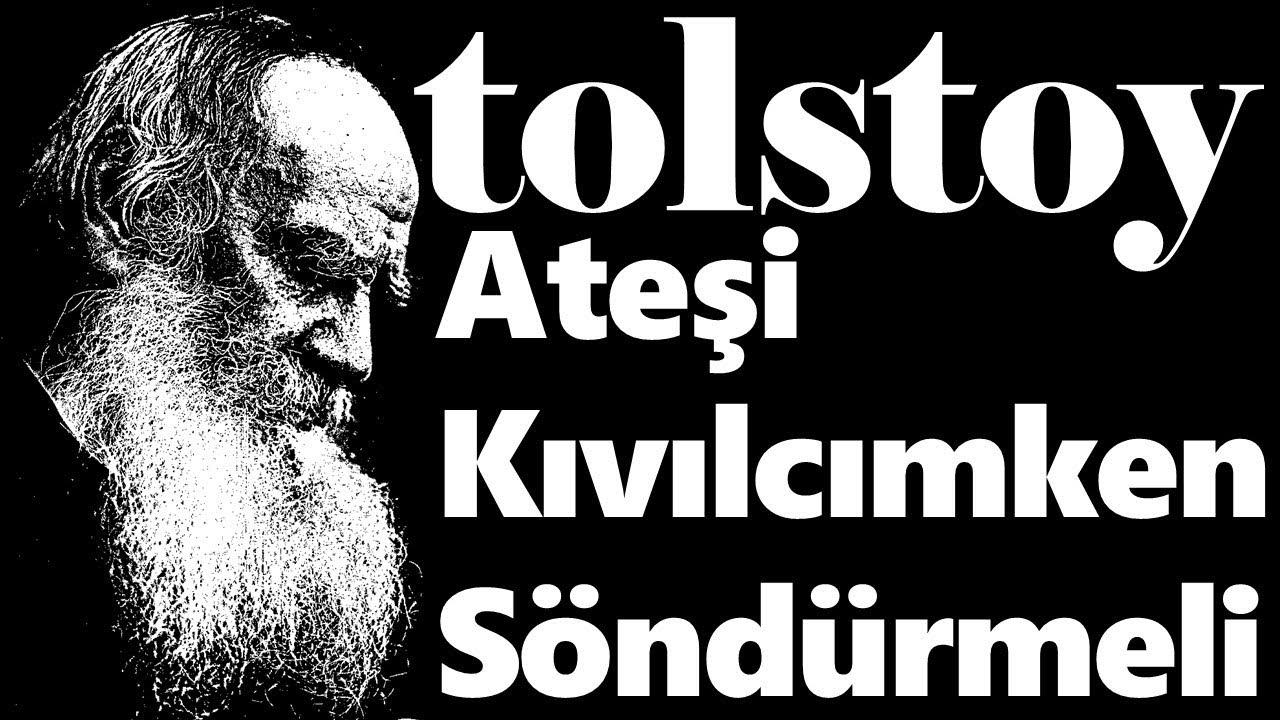 """""""Ateşi Kıvılcımken Söndürmeli"""" Lev Nikolayeviç TOLSTOY sesli kitap tek parça Akın ALTAN"""