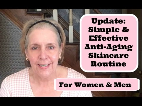 Update - Simple Anti-Aging Skin Care Routine~For Mature Woman and Men Skin + Tips
