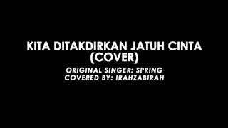 Kita ditakdirkan jatuh cinta (cover) - Irah Zabirah