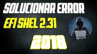 Solucionar error EFI SHELL 2.31 [[2018]]    Video Actualizado    Hacks y Tutoriales