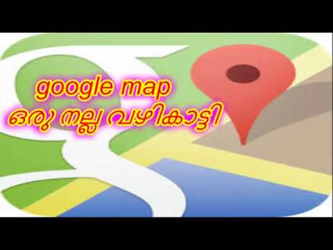how to use google map for navigation malayalam video