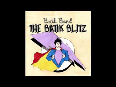 Batik Band - 01 The Batik Blitz