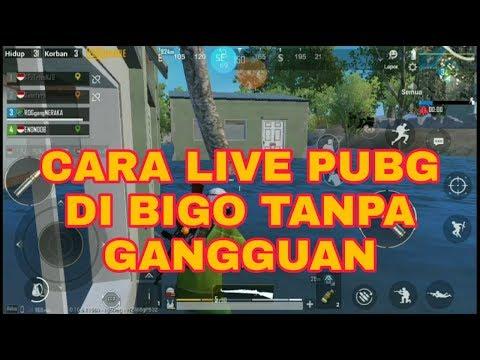 Vidio Tutorial Cara Live StreamIng Game PUBG Mobile Di Bigo Live