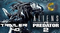 Alien vs. Predator 2 - Trailer Full HD - Deutsch